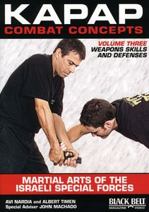 Kapap Combat Concepts, Vol. 3: Martial Arts Of The Israeli Special Forces - Weapons Skills and Defenses