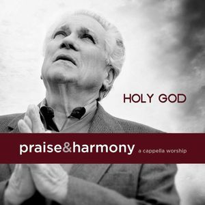 Holy God: A Cappella Worship