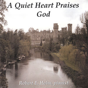 Quiet Heart Praises God