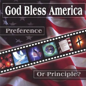 God Bless America-America Bless God; Preference or