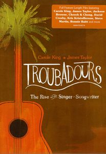 Troubadours: Rise of the Singer Songwriter