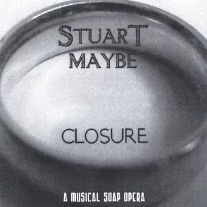Closure a Musical Soap Opera