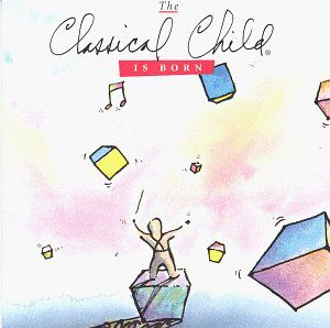Classical Child Is Born /  Various
