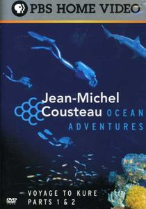 Jean-Michel Cousteau: Ocean Adventures: Voyage to Kure, Parts 1 & 2