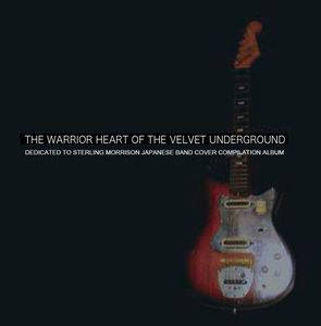 Warrior Heart of the Velvet Underground /  Various