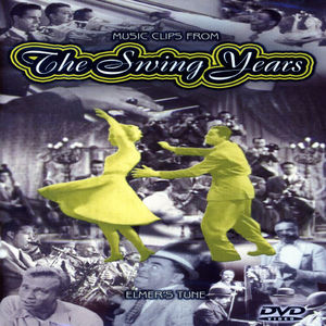 The Swing Years: Elmer's Tune [Import]
