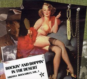 Rockin & Boppin In Desert: Arizona Rockabilly 1