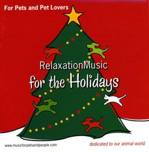 For Pets & Pet Lovers Relaxation Music for the Hol