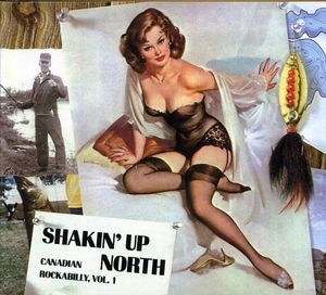 Shakin Up North: Canadian Rockabilly 1