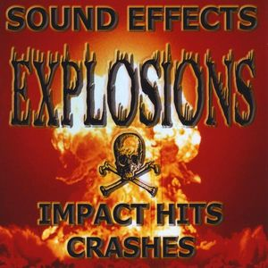 Explosions Impacts Hits & Crashes