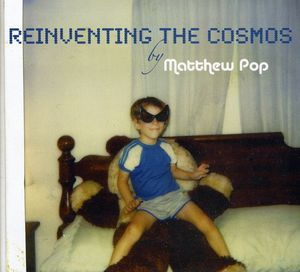 Reinventing the Cosmos