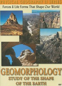 Physical Geography II: Geomorphology- Study Of The Shape Of The Earth