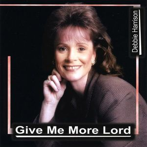Give Me More Lord