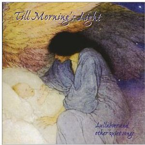 Till Mornings Light: Lullabies & Other Quiet Songs