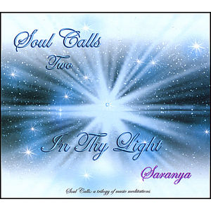 Soul Calls Two-In Thy Light