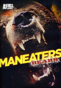 Maneaters: Bears [Documentary]