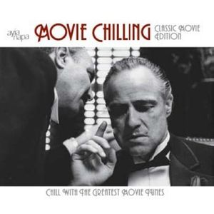 Movie Chilling: Classic Movie Edition (Original Soundtrack)