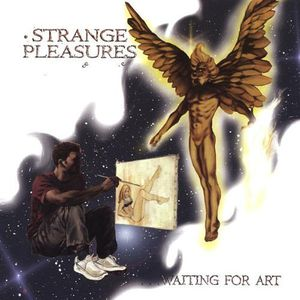 Strange Pleasures : Waiting for Art
