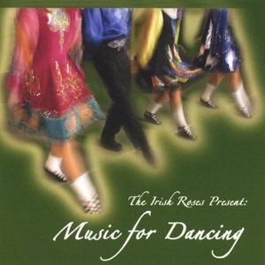 Irish Roses Present: Music for Dancing