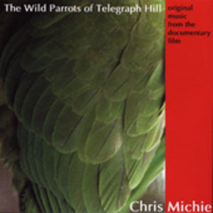 Wild Parrots of Telegraph Hill (Original Soundtrack)