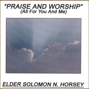Praise & Worship All for You & Me