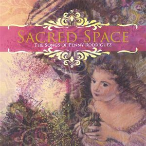 Sacred Space-Tsongs of Penny Rodriguez