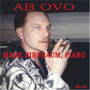 Ab Ovo Mark Birnbaum Piano