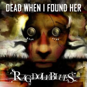 Dead When I Found Her - Rag Doll Blues