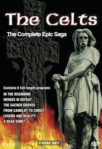 The Celts: The Complete Epic Saga