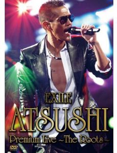 Exile Atsushi Premium Live-The Roots [Import]