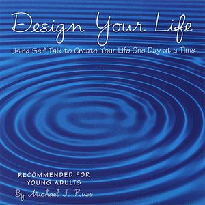 Design Your Life Using Self-Talk to Create Your Li
