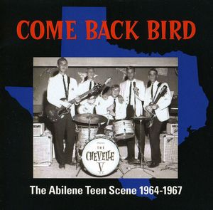 Come Back Bird: Abilene Teen Scene 1964-1967 /  Various