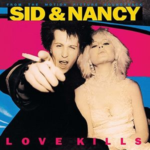 Sid & Nancy: Love Kills (Original Soundtrack)