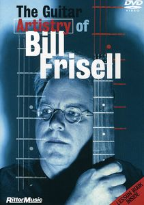 The Guitar Artistry Of Bill Frisell [Instructional]