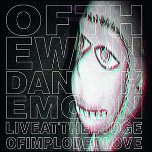 Live at the Lodge of Imploded Love [Import]
