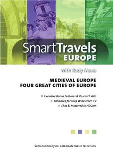 Smart Travels Europe With Rudy Maxa: Medieval Europe/ Four Great CitiesOf Europe