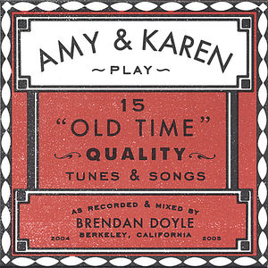 Amy & Karen Play 15 Old Time Quality Tunes & Songs