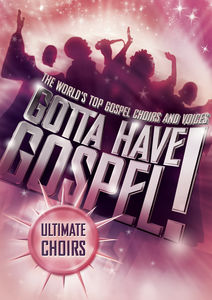 Gotta Have Gospel: Ultimate Choirs /  Various