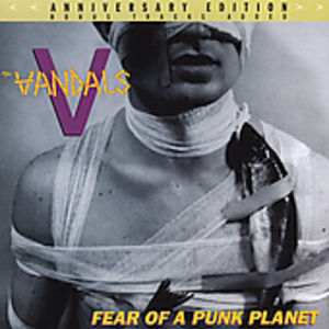 Fear Of A Punk Planet [Anniversary Edition]