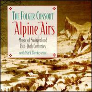 Alpine Airs: Music Switzerland 13-16th Centuries