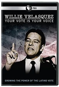 Willie Velasquez: Your Vote Is Your Voice