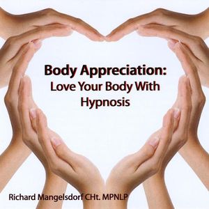 Body Appreciation: Love Your Body with Hypnosis