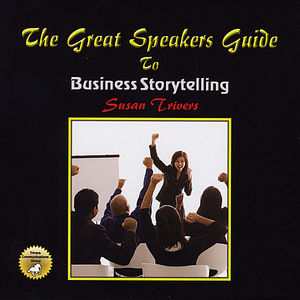 Great Speakers Guide to Business Storytelling