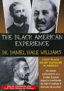 Dr. Daniel Hale Williams: First Black Heart Surgeon in America