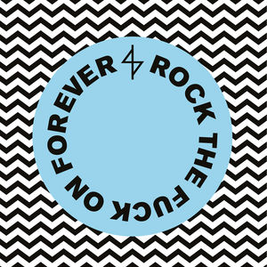 Rock The **** On Forever [Explicit Content]