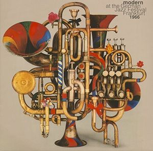 Modern At The German Jazz Festival 1966 /  Various