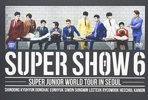 Super Show 6 -Super Junior World Tour in Seoul [Import]