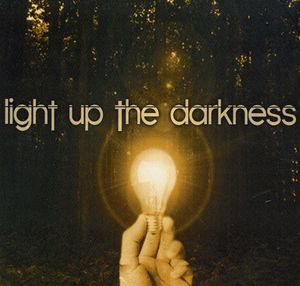 Light Up the Darkness