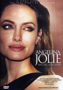 Jolie,angelina /  Bad Girl Gone Good: Unauthorized Documentary