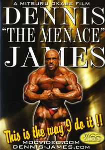 "This Is The Way I Do It: Bodybuiling With Dennis ""The Menance"" James[Exercise]"